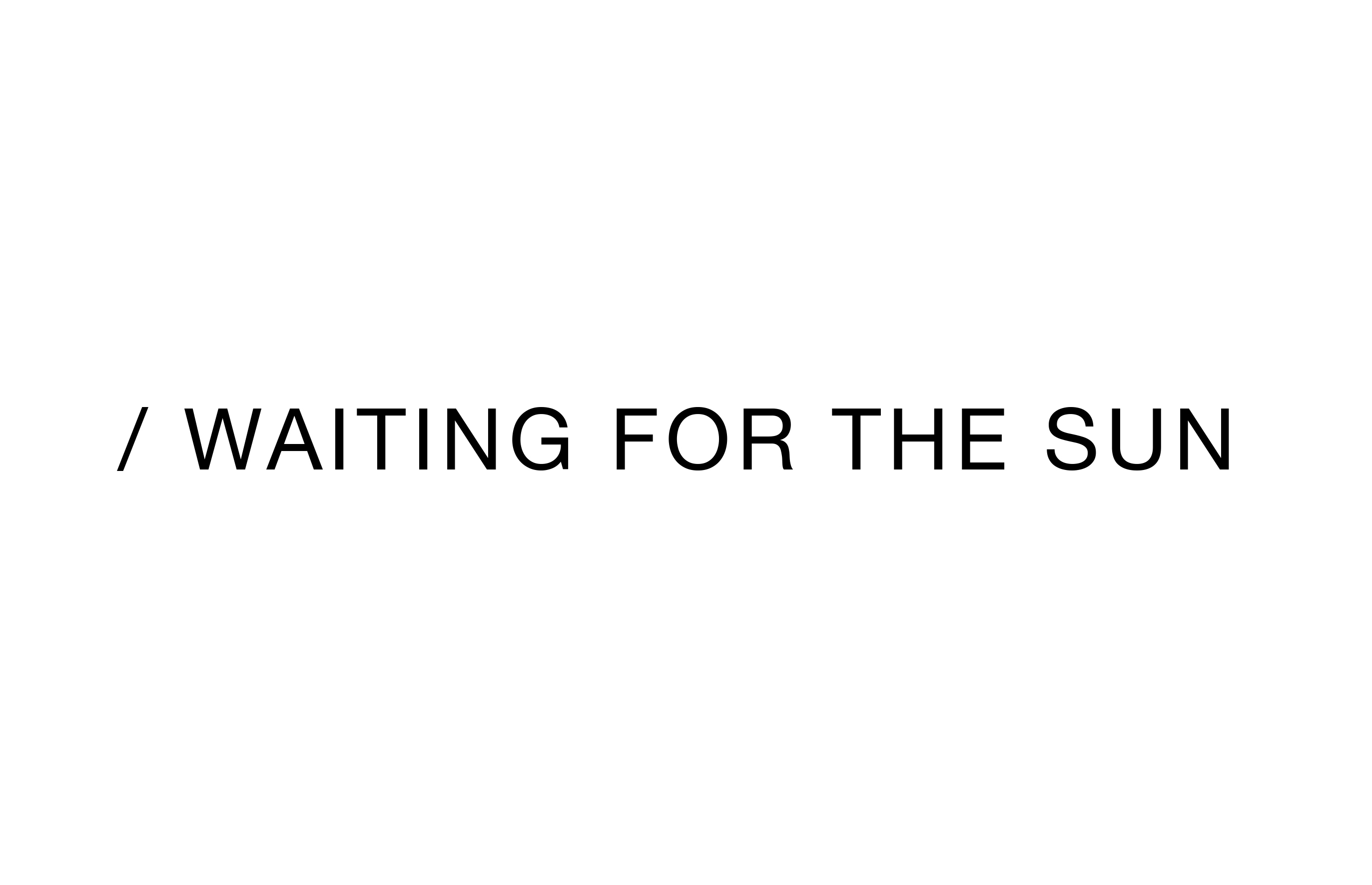 WAITING FOR THE SUN ウェイティング フォー ザ サンのPOPUP STORE